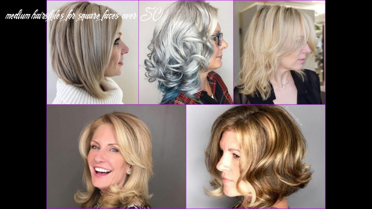 Top 12 stylish medium hairstyles for women over 12 medium hairstyles for square faces over 50