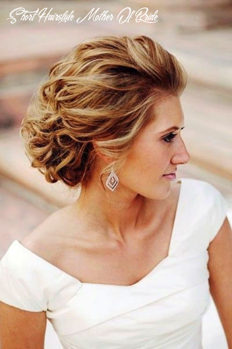 Top 9 mother of the bride hairstyles for short hair for 9